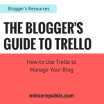 The Blogger's Guide to Trello | mincerepublic.com