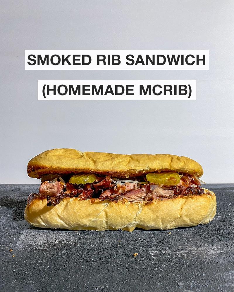 smoked rib sandwich (homemade mcrib) written above photo of a rib sandwich
